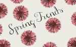 Spring Trends Header
