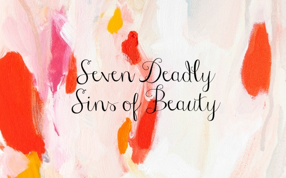 SevenDeadlySinsofBeauty