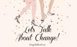 Let's Talk About Change